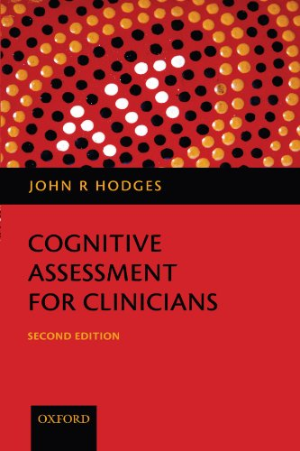 Cognitive Assessment for Clinicians: Second Edition By John R. Hodges