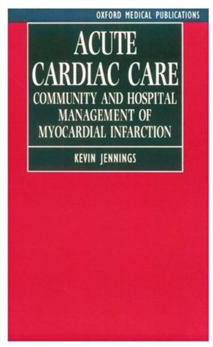 Acute Cardiac Care By Kevin Jennings