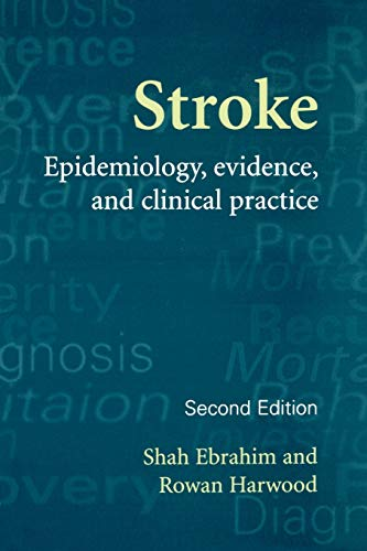 Stroke By Shah Ebrahim (Professor in Epidemiology and Ageing, Department of Social Medicine, University of Bristol)