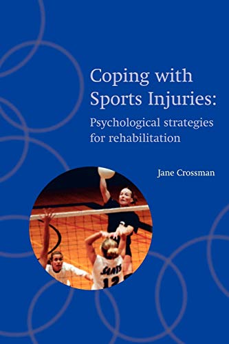 Coping with Sports Injuries By Edited by Jane Crossman (Professor, Professor, School of Kinesiology, Lakehead University, Ontario, Canada)