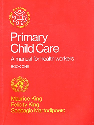 Primary Child Care By Maurice H. King