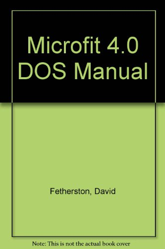 Microfit 4.0 DOS Manual By David Fetherston