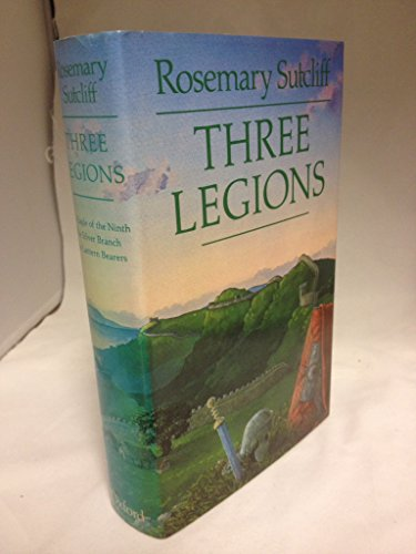 Three Legions By Rosemary Sutcliff