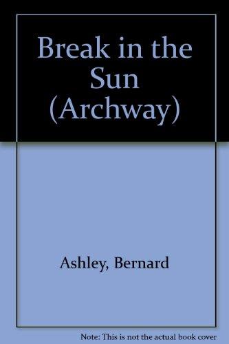 Break in the Sun By Bernard Ashley