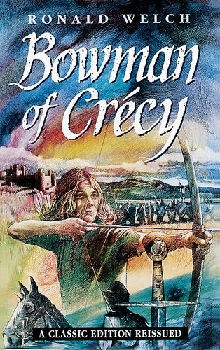 Bowman of Crecy By Ronald Welch