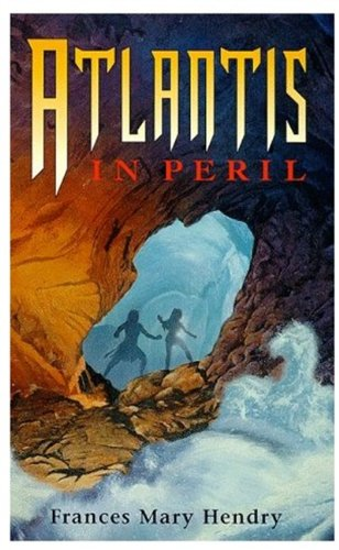 Atlantis in Peril By Frances Hendry