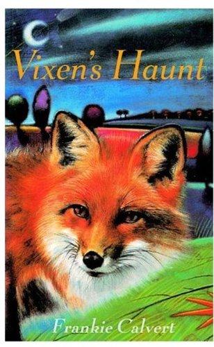 Vixen's Haunt By Frankie Calvert