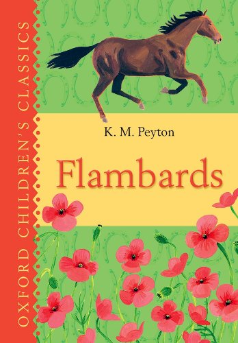 Oxford Children's Classics: Flambards by K. M. Peyton