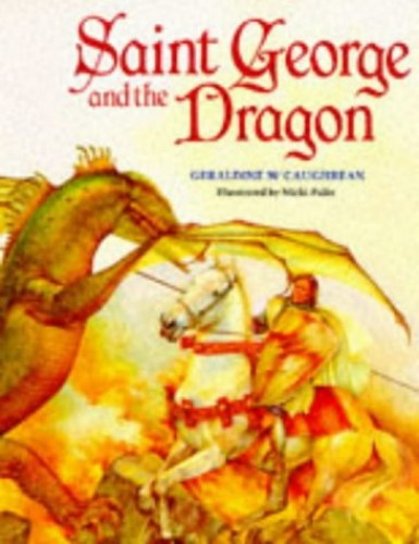 Saint George and the Dragon By Geraldine McCaughrean