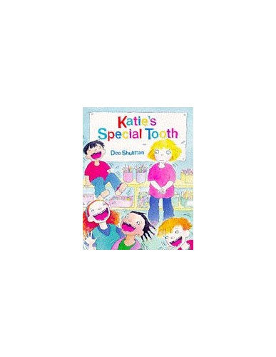 Katie's Special Tooth By Dee Shulman
