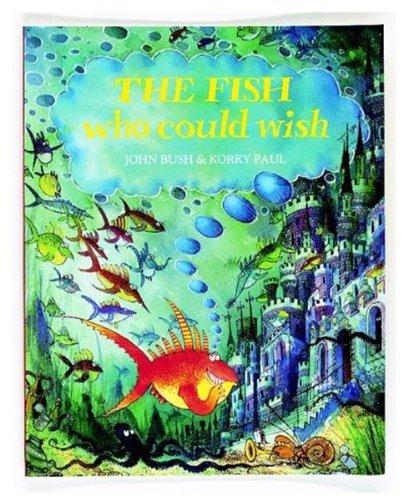 FISH WHO COULD WISH By John Bush
