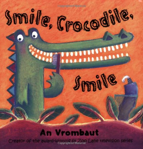 Smile, Crocodile, Smile by An Vrombaut