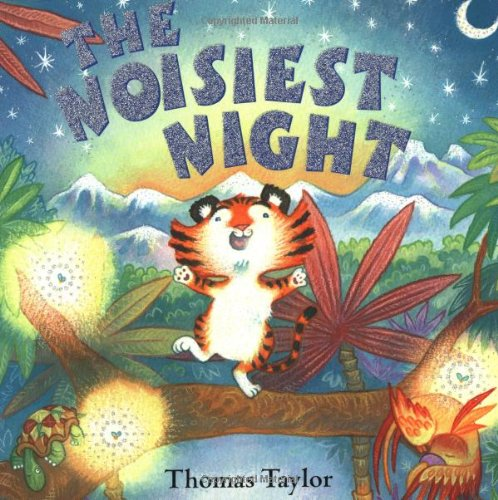 The Noisiest Night By Thomas Taylor