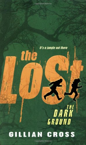The Dark Ground - 'The Lost' By Gillian Cross