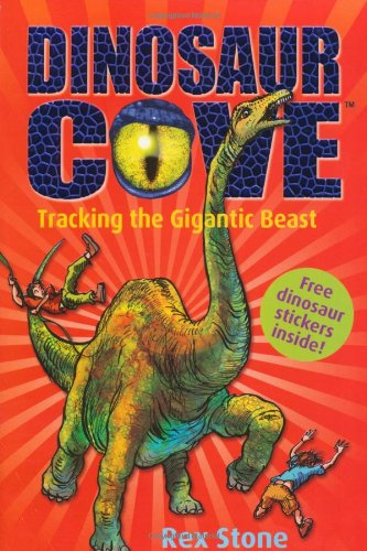Tracking the Gigantic Beast: Dinosaur Cove 9 by Rex Stone