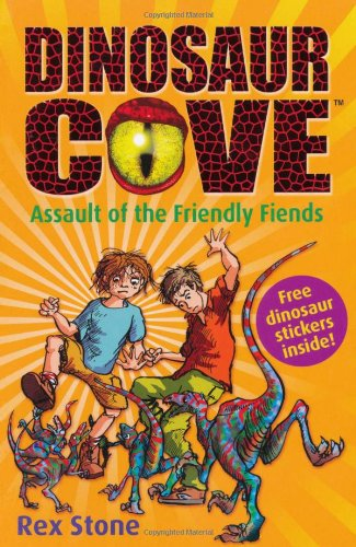 Assault of the Friendly Fiends: Dinosaur Cove 12 by Rex Stone