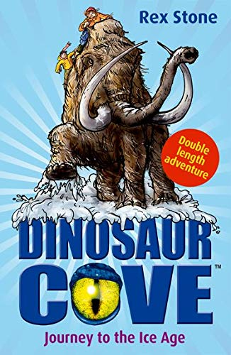 Journey to the Ice Age: Dinosaur Cove by Rex Stone