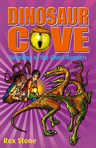 Dinosaur Cove: Haunting of the Ghost Runners By Rex Stone