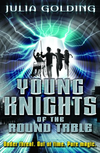 Young Knights 1: Young Knights of the Round Table By Julia Golding