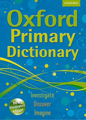 Oxford Primary Dictionary: 2011 by Oxford Dictionaries