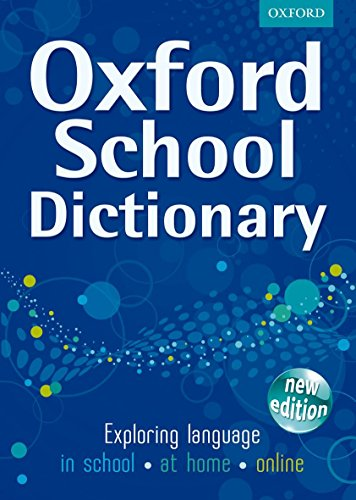 OXFORD SCHOOL DICTIONARY NEW ED By Oxford Dictionaries