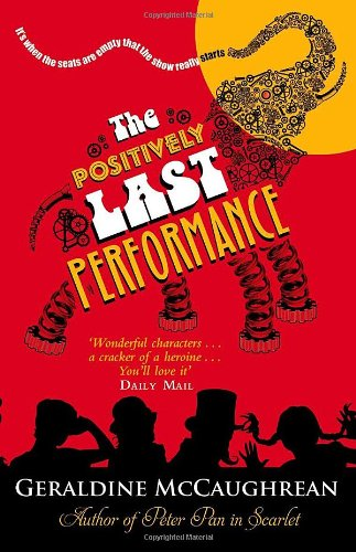 The Positively Last Performance By Edited by Geraldine McCaughrean