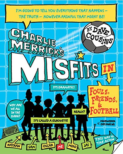 Charlie Merrick's Misfits in Fouls, Friends, and Football (Charlie Merricks Misfits 1) By Dave Cousins