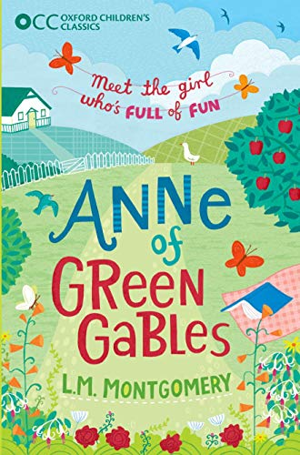 Oxford Children's Classics: Anne of Green Gables By L.M. Montgomery