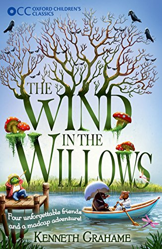 Oxford Children's Classics: The Wind in the Willows By Kenneth Grahame