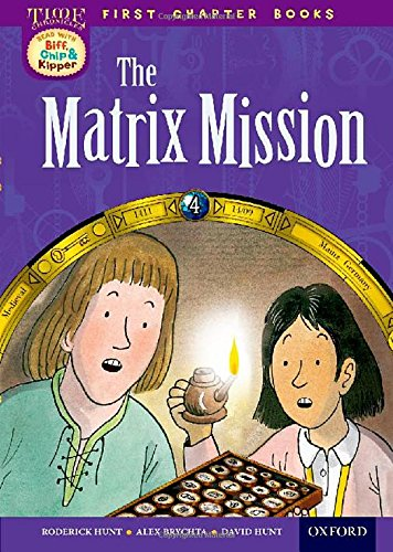 Read With Biff, Chip and Kipper: Level 11 First Chapter Books: The Matrix Mission By Roderick Hunt