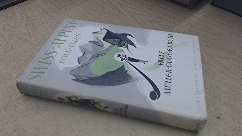 Swiss-Alpine Folk Tales By F.M-. Guggenbuhl