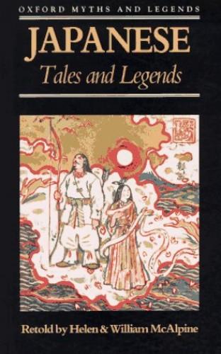 Japanese Folk Tales and Legends (Myths & Legends) By Helen McAlpine