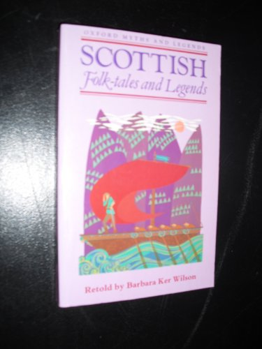 Scottish Folk Tales and Legends By Barbara Ker Wilson