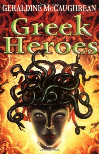 Greek Heroes By Geraldine McCaughrean