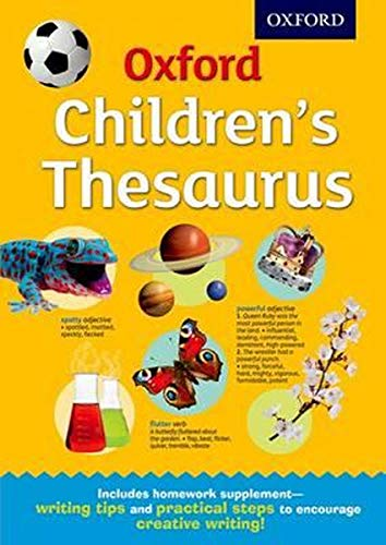 Oxford Children's Thesaurus: The perfect thesaurus for home and school, for ages 8+ by Oxford Dictionaries