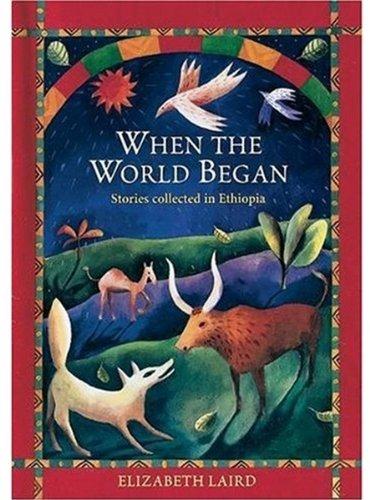 When the World Began By Elizabeth Laird