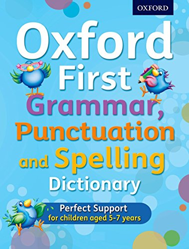 Oxford First Grammar, Punctuation and Spelling Dictionary By Jenny Roberts