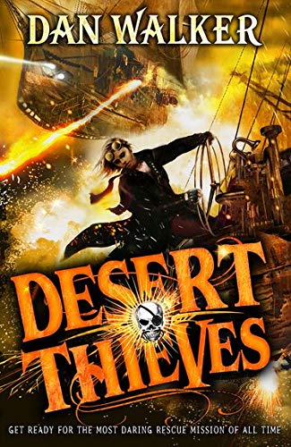 Desert Thieves By Dan Walker, Jr.