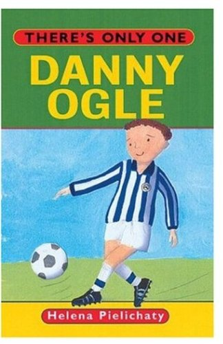 There's Only One Danny Ogle By Helena Pielichaty