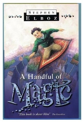 A Handful of Magic By Stephen Elboz