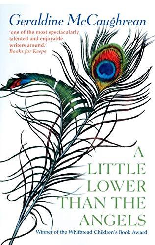 A Little Lower Than The Angels By Geraldine McCaughrean
