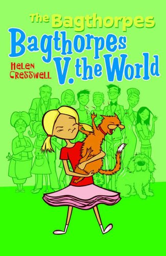 Bagthorpes V. the World: The Bagthorpes 4 By Helen Cresswell