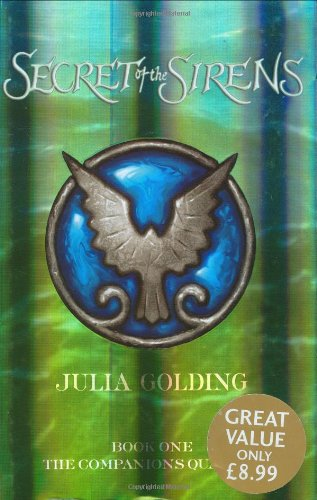 The Secret of the Sirens: Companions 1 by Julia Golding
