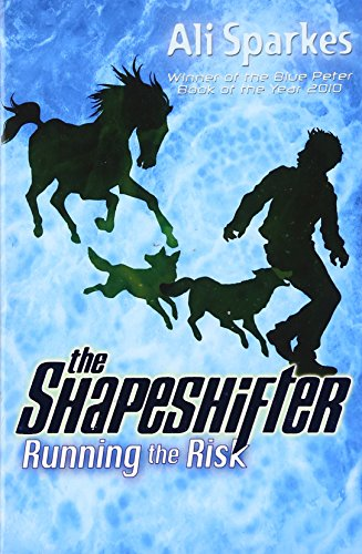 Running the Risk: the Shapeshifter 2 By Ali Sparkes