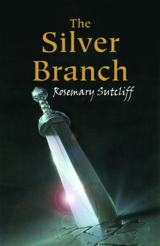 The Silver Branch (EAGLE OF THE NINTH) By Rosemary Sutcliff
