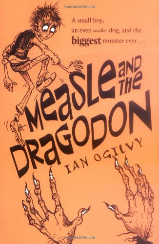 Measle and the Dragodon By Ian Ogilvy