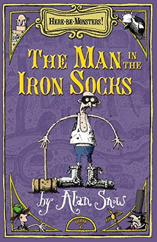 Here Be Monsters Part 2: Man In The Iron Socks By Alan Snow