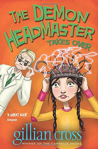 The Demon Headmaster Takes Over By Gillian Cross