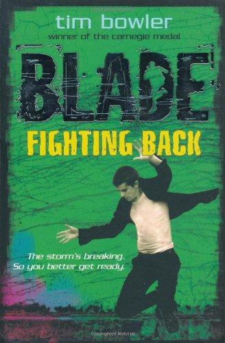 Blade 5: Fighting Back By Tim Bowler