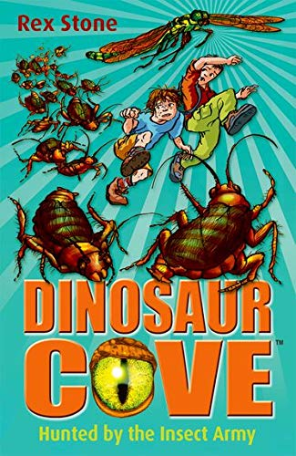 Dinosaur Cove: Hunted By the Insect Army By Rex Stone
